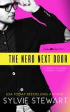The Nerd Next Door - A Friends-to-Lovers Romantic Comedy ebook by