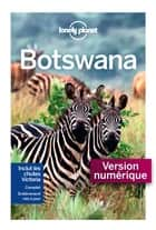 Botswana - 1ed ebook by Planet Lonely