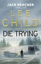 Die Trying - (Jack Reacher 2) ebook by Lee Child