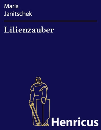 Lilienzauber ebook by Maria Janitschek