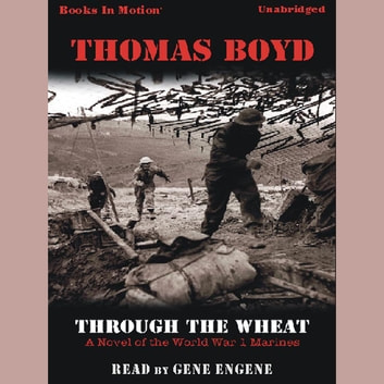 Through The Wheat audiobook by Thomas Boyd
