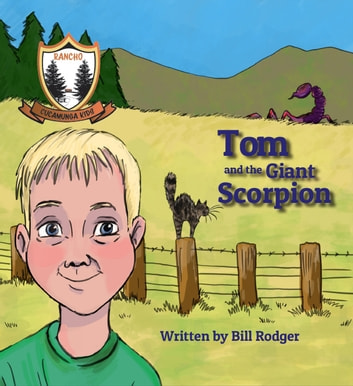 Tom and the Giant Scorpion - Rancho Cucamunga Kids ebook by Bill Rodger