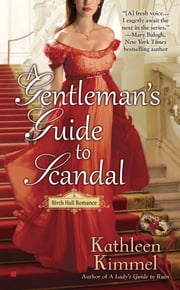 A Gentleman's Guide to Scandal ebook by Kathleen Kimmel