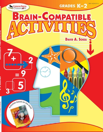 Brain-Compatible Activities, Grades K-2 ebook by David A. Sousa