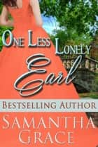 One Less Lonely Earl - A Duke of Danby Novella: Halliday Sisters, #2 ekitaplar by Samantha Grace