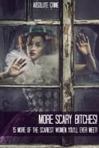 More Scary Bitches! ebook by William Webb