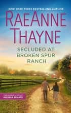 Secluded at Broken Spur Ranch ebook by Melissa Senate, RaeAnne Thayne