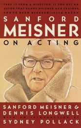 Sanford Meisner on Acting ebook by Sanford Meisner,Dennis Longwell