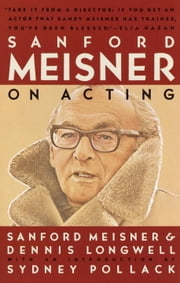 Sanford Meisner on Acting ebook by Sanford Meisner, Dennis Longwell, Sydney Pollack