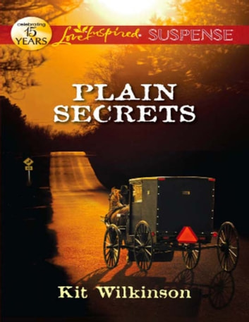 Plain Secrets (Mills & Boon Love Inspired Suspense) ebook by Kit Wilkinson