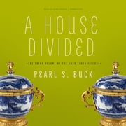 A House Divided audiobook by Pearl S. Buck