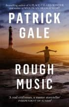 Rough Music ebook by Patrick Gale