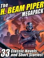 The H. Beam Piper Megapack ebook by H. Beam Piper