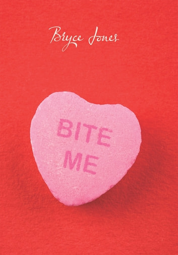Bite Me ebook by Bryce Jones