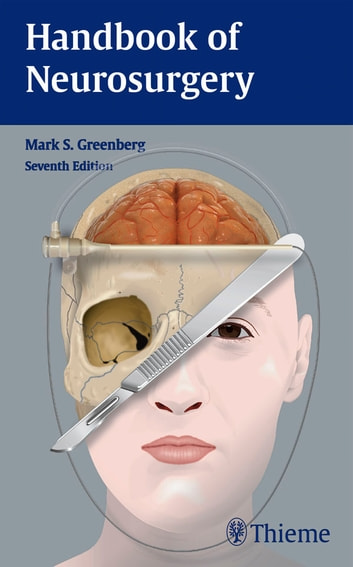 Handbook of Neurosurgery ebook by Mark S. Greenberg