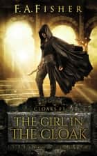 The Girl in the Cloak ebook by