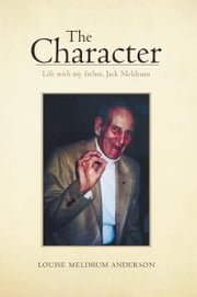 The Character ebook by Louise Meldrum Anderson