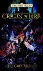 Crown of Fire - Shandril's Saga, Book II ebook by Ed Greenwood