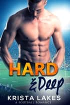 Hard & Deep eBook by Krista Lakes