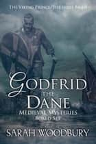 Godfrid the Dane Medieval Mysteries Boxed Set - The Viking Prince/The Irish Bride ebook by