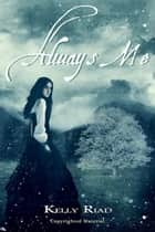 Always Me ebook by Kelly Riad