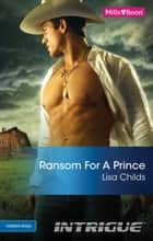 Ransom For A Prince ebook by Lisa Childs