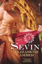 Sevin: The Lords of Satyr ebook by Elizabeth Amber