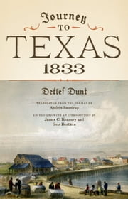 Journey to Texas, 1833 ebook by Detlef Dunt,Anders Saustrup,James C. Kearney,Geir Bentzen