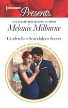Cinderella's Scandalous Secret ebook by Melanie Milburne