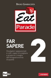 Eat Parade 2. Far sapere ebook by Kobo.Web.Store.Products.Fields.ContributorFieldViewModel