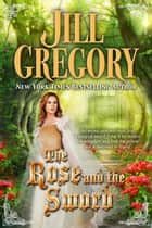 The Rose and the Sword ebook by Jill Gregory