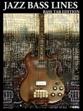 Constructing Walking Jazz Bass Lines Book I Walking Bass Lines: The Blues in 12 Keys - Bass Tab Edition ebook by Mooney, Steven