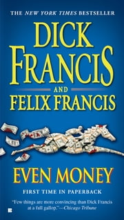 Even Money ebook by Dick Francis, Felix Francis