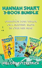 Hannah Smart 3-Book Bundle - Operation Josh Taylor / On a Slippery Slope / In Over Her Head ebook by Melody Fitzpatrick