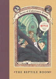 A Series of Unfortunate Events #2: The Reptile Room - Or, Murder! ebook by Lemony Snicket,Brett Helquist,Michael Kupperman