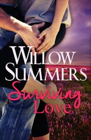 Surviving Love ebook by Willow Summers
