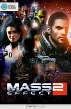 Mass Effect 2 - Strategy Guide e-kirjat by GamerGuides.com
