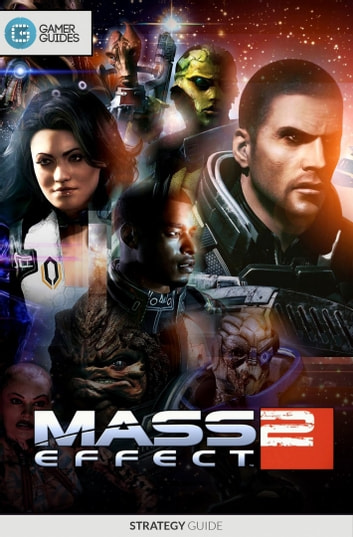 Mass Effect 2 - Strategy Guide ebook by GamerGuides.com