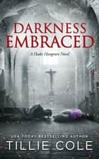 Darkness Embraced eBook by Tillie Cole