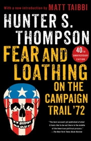 Fear and Loathing on the Campaign Trail '72 ebook by Hunter S. Thompson
