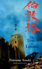 The Tower of London - Tales of Victorian London ebook by Natsume Soseki, Damian Flanagan