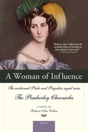 A Woman of Influence - The acclaimed Pride and Prejudice sequel series ebook by Rebecca Collins