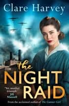 The Night Raid ebook by Clare Harvey