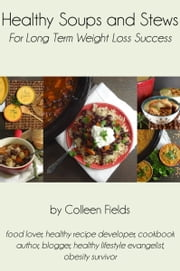 Healthy Soups and Stews ebook by Colleen Fields