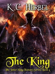 The King: The Jester King Fantasy Series - Book Four ebook by K. C. Herbel