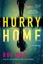 Hurry Home ebook by Roz Nay