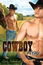 Cowboy Way ebook by Cindy Sutherland