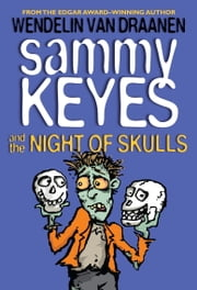 Sammy Keyes and the Night of Skulls ebook by Wendelin Van Draanen