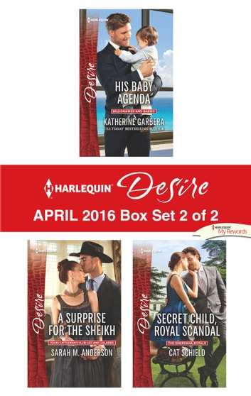 Harlequin Desire April 2016 - Box Set 2 of 2 - An Anthology ebook by Katherine Garbera,Sarah M. Anderson,Cat Schield