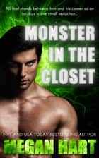 Monster in the Closet - A Sexy Paranormal Story ebook by Megan Hart
